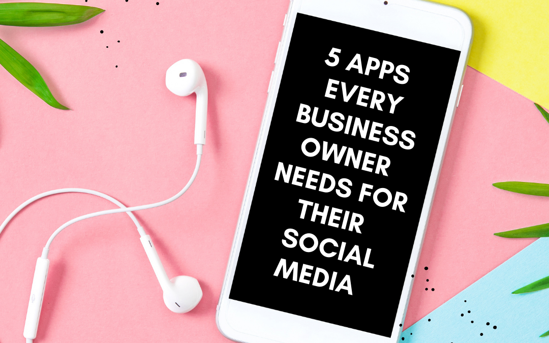 5 apps that every business owner needs for managing social media.